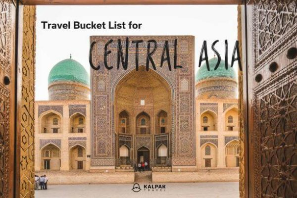 Central Asia travel bucket list