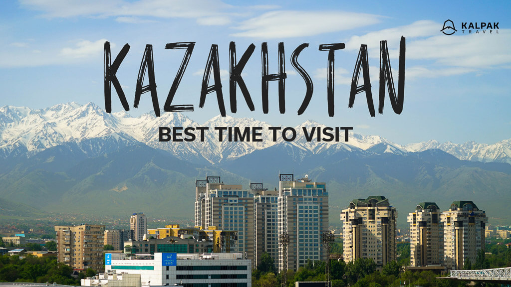 Best time to visit Kazakhstan, written on the photo of Almaty