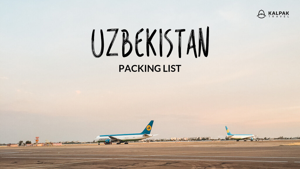 Uzbekistan travel packing list & tips